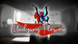 Undying Flower