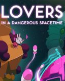 Обложка Lovers in a Dangerous Spacetime