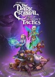 Обложка The Dark Crystal: Age of Resistance – Tactics