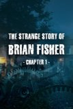 Обложка The Strange Story Of Brian Fisher: Chapter 1