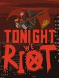 Обложка Tonight We Riot