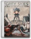 Обложка Grey Skies: A War of the Worlds Story