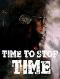 Обложка Time To Stop Time
