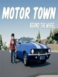 Обложка Motor Town: Behind the wheel